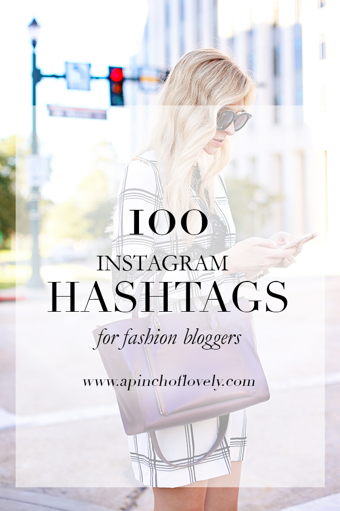 100 Of The Best Instagram Hashtags For Fashion Bloggers How To Use Them